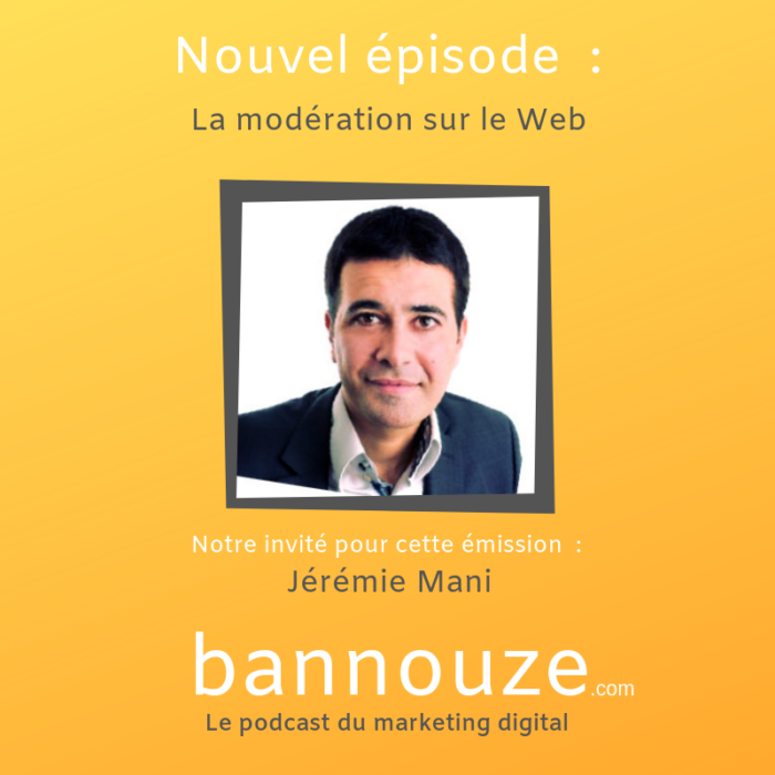 La modération et le marketing digital – Jérémie Mani – CEO Netino
