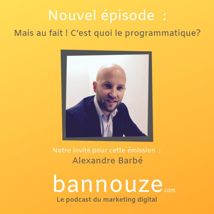 Le programmatique – Alexandre Barbé – DGA MediaMath