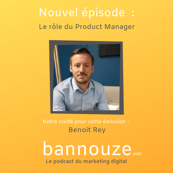 Le rôle du Product Manager – Benoit Rey – Head of Product Qobuz