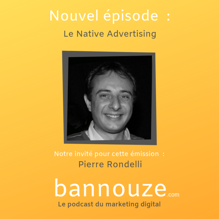 Le Native Advertising – Pierre Rondelli – MD de Nativious