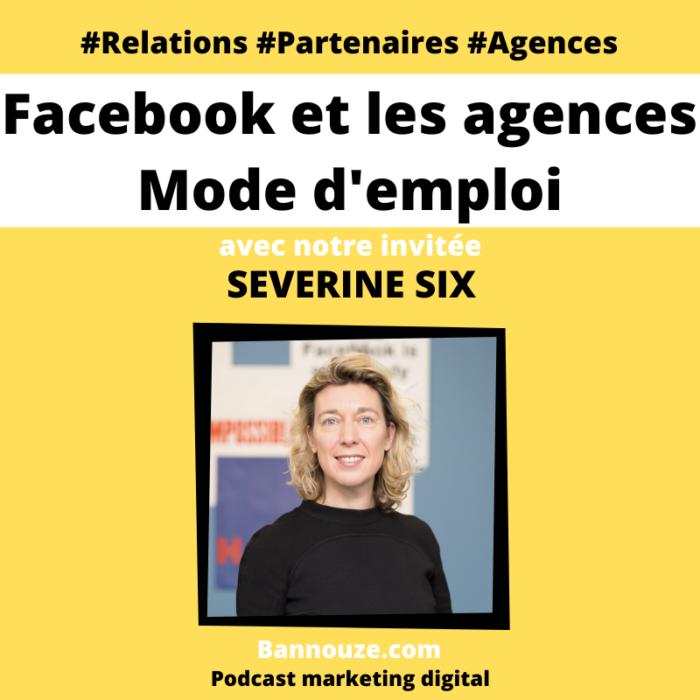 FaceBook > Comment Facebook gère ses relations avec les agences digitales?
